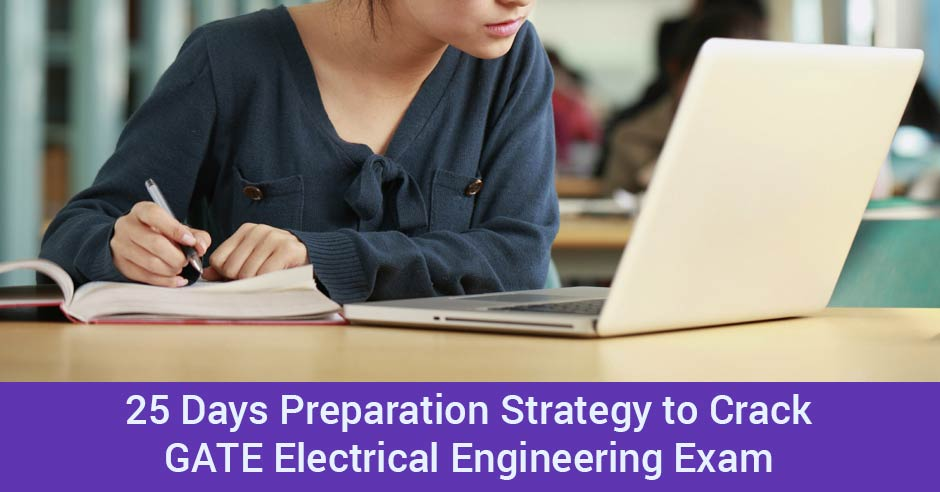 25 Days Strategy To Crack Gate Electrical Engineering Exam