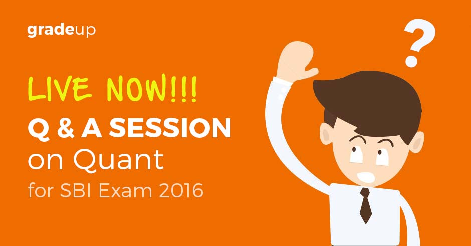 Q & A Session on Quant for SBI & UIIC AO 2016 Exam – Now Live!