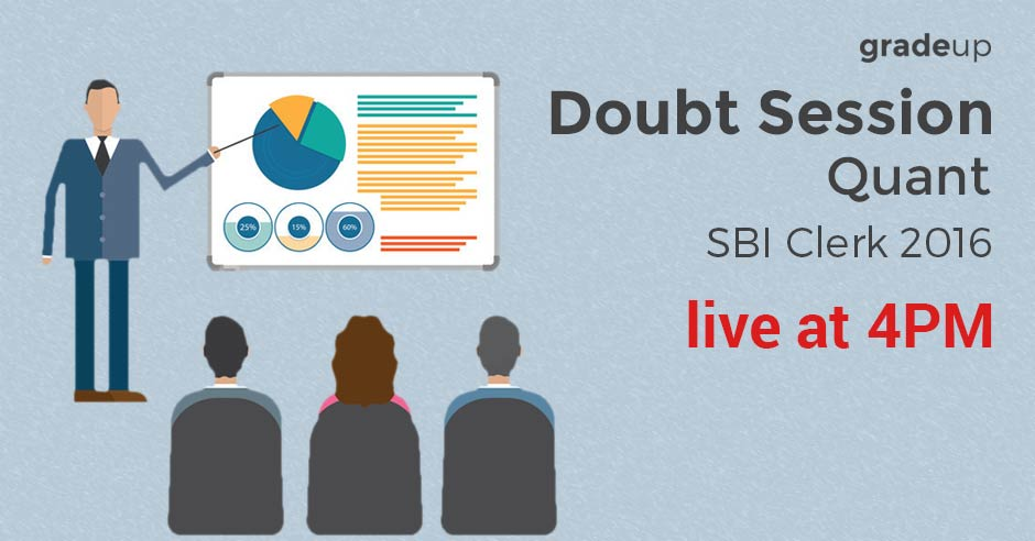 Doubt Clearing Session on Quant for SBI Clerk 2016 Exam – Now Live!