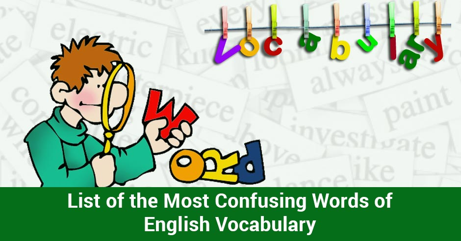 a list of the commonly confused words in the english language Living in an english speaking country is a good way to improve your language  skills  select the correct answer from the list for each gap.